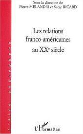 Les relations franco-américaines au XX siècle
