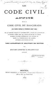 Le Code civil annoté étant le Code civil du Bas-Canada (en force depuis le premier août 1866) tel qu' amendé jusqu' au 1er octobre 1879: auquel on a ajouté les autorités citées par les codificateurs et un grand nombre d' autres références aux souces du droit, la jurisprudence des arrêts, diverses annotations, et une table alphabétique et analytique des matières