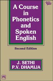 A COURSE IN PHONETICS AND SPOKEN ENGLISH: Edition 2