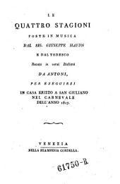 Le quattro stagioni, poste in musica da Giuseppe Haydn, e dal tedesco recate in versi Italiani da Antoni ecc