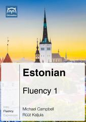 Estonian Fluency 1 (Ebook + mp3): Glossika Mass Sentences