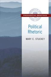 Political Rhetoric: A Presidential Briefing Book