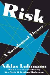 Communication and Social Order: Risk: A Sociological Theory