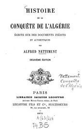Histoire de la conquête de l'Algérie: écrite sur des documents inédits et authentiques