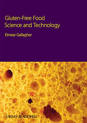 Gluten-Free Food Science and Technology