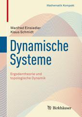 Dynamische Systeme: Ergodentheorie und topologische Dynamik