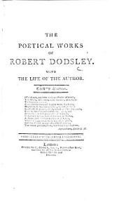 The Poetical Works of Robert Dodsley. With the Life of the Author ... Embellished with Superb Engravings