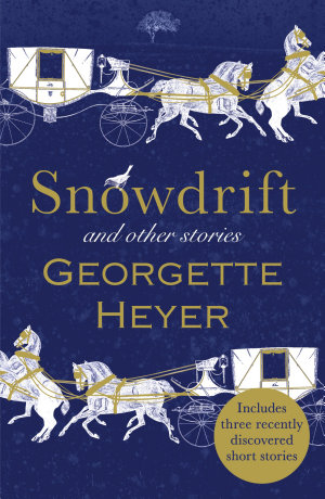 Snowdrift and Other Stories  includes three new recently discovered short stories