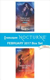 Harlequin Nocturne February 2017 Box Set: Twilight Crossing\Brimstone Bride