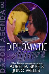 Diplomatic Affairs (Dazon Agenda #3) [interracial SciFi romance]