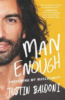 Download Man Enough  Undefining My Masculinity Book