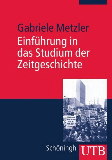 Einf  hrung in das Studium der Zeitgeschichte PDF