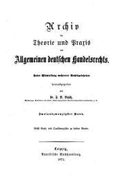 Archiv für Theorie und Praxis des allgemeinen deutschen Handels- und Wechselrechts: Band 22