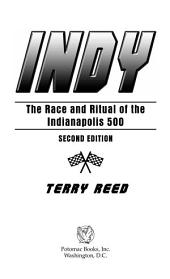 Indy: The Race and Ritual of the Indianapolis 500