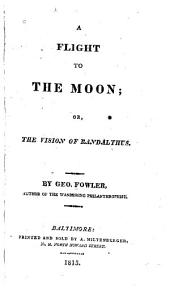 A Flight to the Moon, Or, The Vision of Randalthus