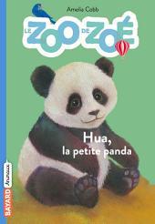 Le zoo de Zoé, Hua, la petite panda