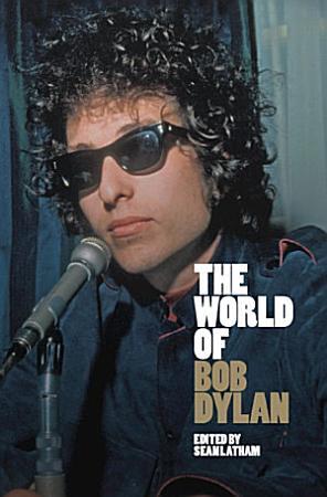 The World of Bob Dylan PDF