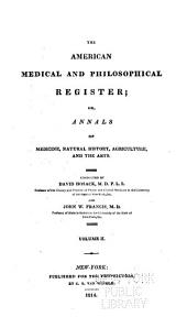 American Medical and Philosophical Register, Or, Annals of Medicine, Natural History, Agriculture and the Arts: Volume 2