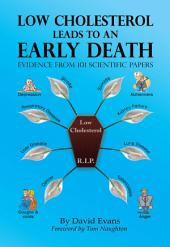 Low Cholesterol Leads to an Early Death: Evidence from 101 Scientific Papers