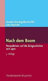 Nach dem Boom: Perspektiven auf die Zeitgeschichte seit 1970