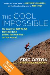 "The Cool Impossible Deluxe: The Coach from ""Born to Run"" Shows How to Get the Most from Your Miles-And From Yourself"