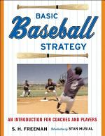 Basic Baseball Strategy : An Introduction for Coaches and Players
