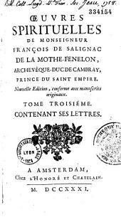 Oeuvres spirituelles de Monseigneur François de Salignac de La Mothe-Fénelon,... Nouvelle edition, conforme aux manuscrits originaux. Tome premier [-Tome cinquiéme]