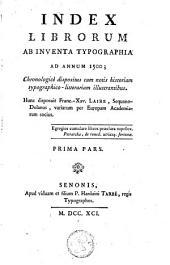 Index librorum ab inventa typographia ad annum 1500: Volume 1