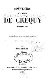 Souvenirs de la Marquise de Créquy, de 1710 a 1803: nouvelle édition revue, corrigée et augmentée, Volumes1à2