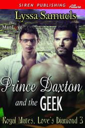 Prince Daxton and the Geek [Royal Mates, Love's Diamond 3]