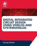 Digital Integrated Circuit Design Using Verilog and Systemverilog PDF