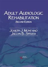 Adult Audiologic Rehabilitation, Second Edition