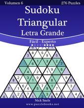 Sudoku Triangular Impresiones con Letra Grande - De Fácil a Experto - Volumen 6 - 276 Puzzles