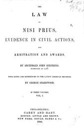 The Law of Nisi Prius: Evidence in Civil Actions, and Arbitration and Awards, Volume 1