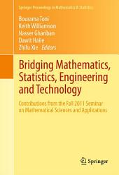 Bridging Mathematics, Statistics, Engineering and Technology: Contributions from the Fall 2011 Seminar on Mathematical Sciences and Applications