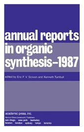 Annual Reports in Organic Synthesis — 1987
