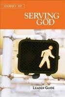 Journey 101  Serving God Leader Guide PDF