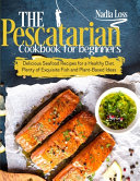 The Pescatarian Cookbook for Beginners