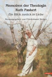 Memoiren der Theologin Ruth Paskert: Ein Blick zurück in Liebe