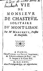 La vie de M. de Chastevil, Solitaire du Mont-Liban