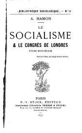 Le socialisme & [i.e. et] le congrès de Londres: étude historique