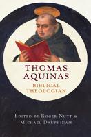 Thomas Aquinas  Biblical Theologian PDF