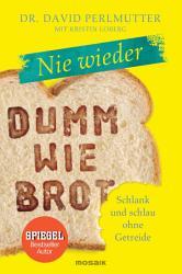 Nie wieder   Dumm wie Brot PDF
