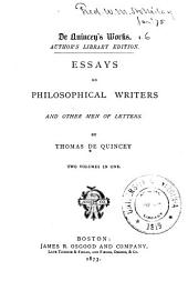De Quincey's Works: Essays on philosophical writers and other men of letters