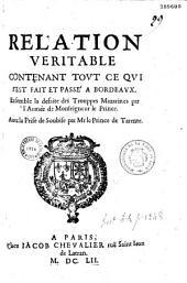 Relation véritable contenant tout ce qui s'est fait et passé à Bordeaux, ensemble la défaite des Trouppes Mazarines par l'Armée de Monseigneur le Prince. Avec la Prise de Soubise par Mr le Prince de Tarente