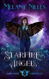 Starfire Angels (Dark Angel Chronicles Book 1)