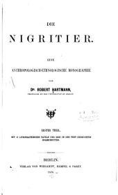 Die Nigritier: eine anthropologisch-ethnologische Monographie. Th. 1. Mit 52 lithographischen Tafeln und drei in den Text gedruckten Holzschnitten, Band 1