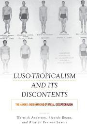Luso Tropicalism And Its Discontents