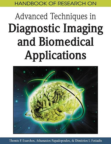 Handbook of Research on Advanced Techniques in Diagnostic Imaging and Biomedical Applications PDF