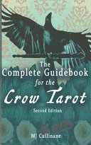 The Complete Guidebook for the Crow Tarot